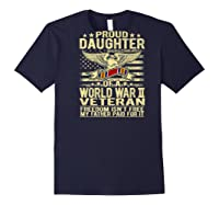 Freedom Isn't Free Proud Daughter Of A World War 2 Veteran Shirts Navy