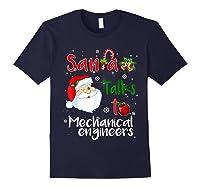 Santa Talks To Mechanical Engineers Christmas Ugly Xmas Shirts Navy