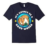 It\\\'s Guinea Be A Good Wheek   Cute Cavy Gift   Guinea Pig T-shirt Navy