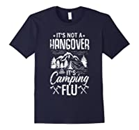 It's Not A Hangover It's Camping Flu Funny Camping Quote Shirts Navy