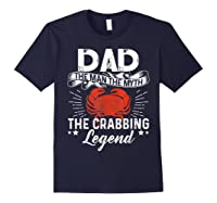 Dad The Man The Myth The Crabbing Legend Fathers Day Shirts Navy