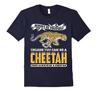 Cheetah Cheetah Tshrirt Always Be Yourself Shirts Navy