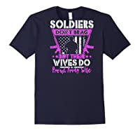 Soldiers Don't Brag Their Wives Do Proud Army Wife Gift Shirts Navy