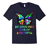 Kindness Butterfly Be Your Own Kind Of Beautiful Shirts Navy