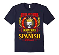 Kings Are Born In November With Spanish Blood Shirts Navy