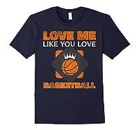 Basketball Love Me Like You Love Sports Shirts Navy