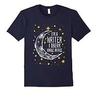 I'm A Writer I Dream While Awake Writer Author Shirts Navy