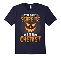 You Can\\\'t Scare Me I\\\'m A Chemist Halloween Shirt T-shirt Navy