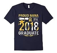 Proud Nana Of A 2018 Graduate Tshirt Navy
