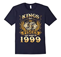 Kings Of Pisces Are Born In 1999 Happy 20th Birthday Shirts Navy