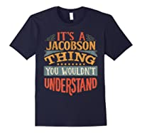It\\\'s A Jacobson Thing You Wouldn\\\'t Understand T-shirt Navy