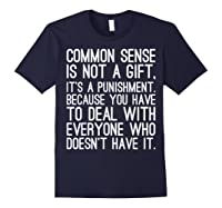 Common Sense Is Not A Gift Its A Punisht T Shirt Navy
