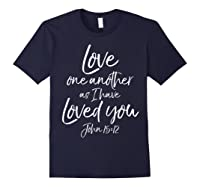 Love One Another As I Have Loved You Shirt Christian T Shirt Navy