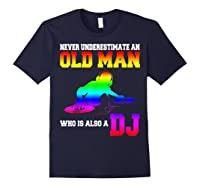Never Underestimate An Old Man Who Is Also A Dj Gifts T Shirt Navy