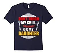 Don T Touch My Grill Or My Daughter T Shirt Father S Day Navy