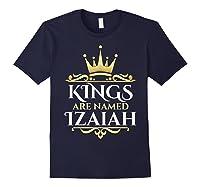 Kings Are Named Izaiah Shirts Navy