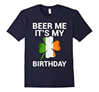 Beer Me It's My Birthday Ireland Flag Clover Gift Shirts Navy