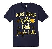 Christmas More Jiggle Than Jingle Bells T-shirt Navy