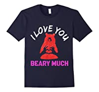 Love You Share Love, Love You Beary Much Gift Shirts Navy