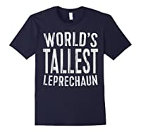 World S Tallest Leprechaun T Shirt Saint Patrick Day Gift Navy