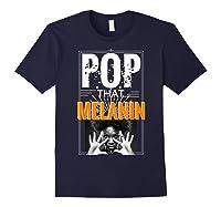 Pop That Melanin Black Girl Magic Melanin Shirts Navy