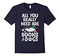 All You Really Need Are Books Dogs T Shirt Navy