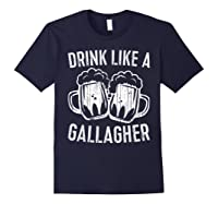 Drink Like A Gallagher T Shirt Saint Patrick Day Gift Navy