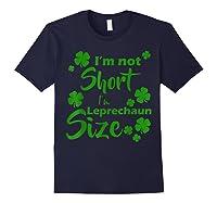 I M Not Short I M Leprechaun Saint Patty S Day T Shirt Navy
