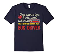 Once Upon A Time I Started Working As A Bus Driver Shirt Navy