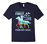 Into The Forest I Go Lose My Mind Find My Soul Horse Lover T-shirt Navy