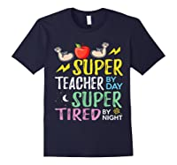 Super Tea By Day Super Tired By Night Cute Gift T-shirt Navy