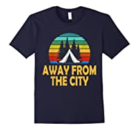 Funny Camping Shirt Away From The City Summer Gift Navy
