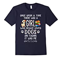 Once Upon A Time There Was A Girl Love Dogs Teaching Shirt T Shirt Navy