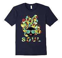 Black History Power Gift Melanin American African Pride Soul T-shirt Navy