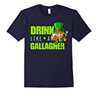 Drink Like A Gallagher Shirt Funny St Patricks Day Tee Navy
