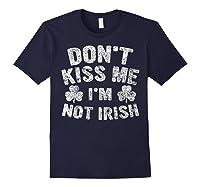 Don T Kiss Me I M Not Irish T Shirt Saint Patrick Day Gift Navy
