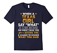 When A Texas Girl Say What It S Not Because She Didn T Hear Shirts Navy