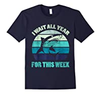 Wait All Year For This Week Funny Shark Shirts Navy
