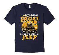 My Broom Broke So Now I Drive A Jeep Funny Halloween Costume Shirts Navy