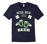 Saint Patrick S Day Will Run For Beer Running T Shirt Navy