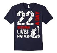22 A Day Veteran Lives Matter T Shirt Veterans Day Shirt T Shirt Navy