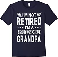 I'm Not Retired A Professional Grandpa Top Fathers Day Gift T-shirt Navy