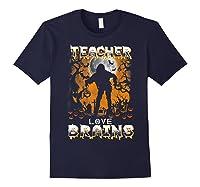 Teas Love Brains Funny Halloween School Gift T-shirt Navy
