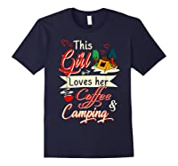 This Girl Loves Her Coffee And Camping Gift Shirts Navy