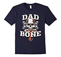 S Dad To The Bone Father S Day For Papa T Shirt Navy