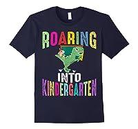 Happy First Day Of School Roaring Into Kindergarten Dinosaur Shirts Navy
