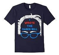 Wrote The Damn Bill Bernie Sanders 2020 Shirts Navy