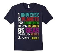 Single Tshirt I Am Single Funny T Shirt For Navy