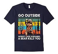 Go Outside Worst Case Scenario A Bear Kills You Vintage Shirts Navy