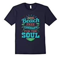 The Beach Free Therapy For The Soul Shirts Navy
